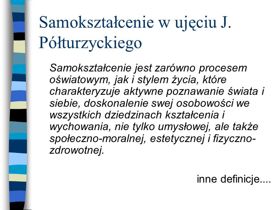 Samokształcenie w ujęciu J. Półturzyckiego