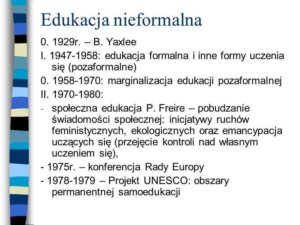 Edukacja nieformalna 0. 1929r. – B. Yaxlee