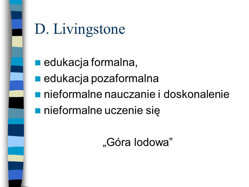 D. Livingstone edukacja formalna, edukacja pozaformalna