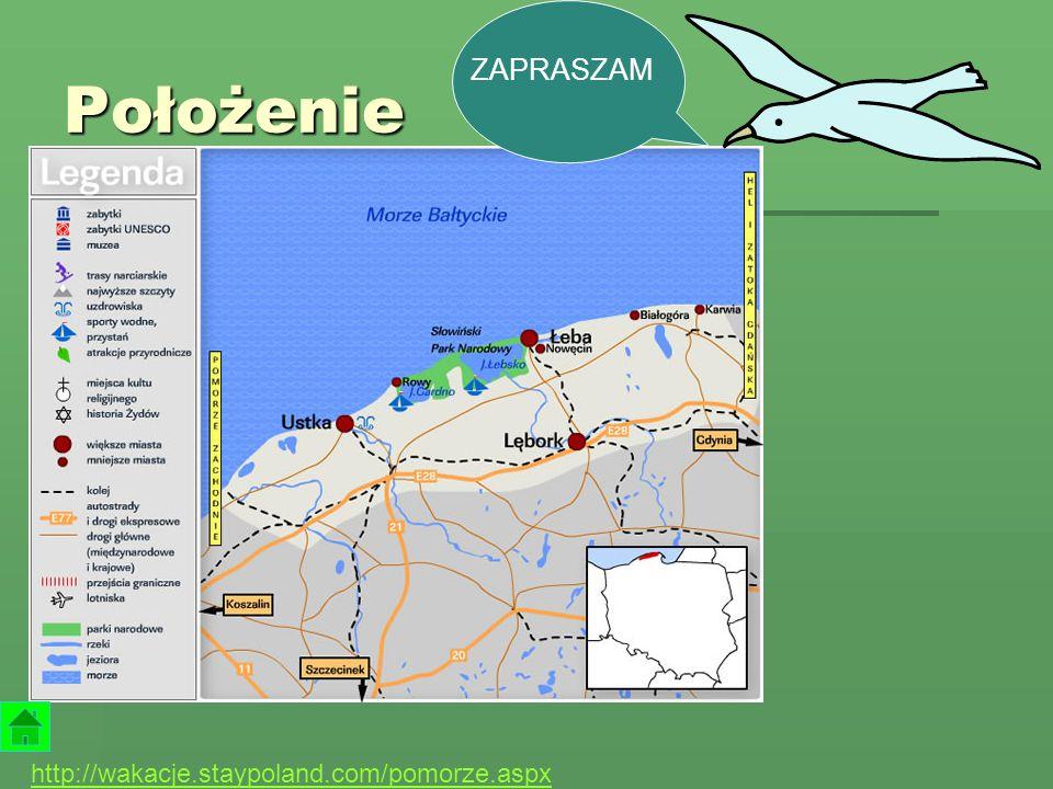 Położenie ZAPRASZAM http://wakacje.staypoland.com/pomorze.aspx