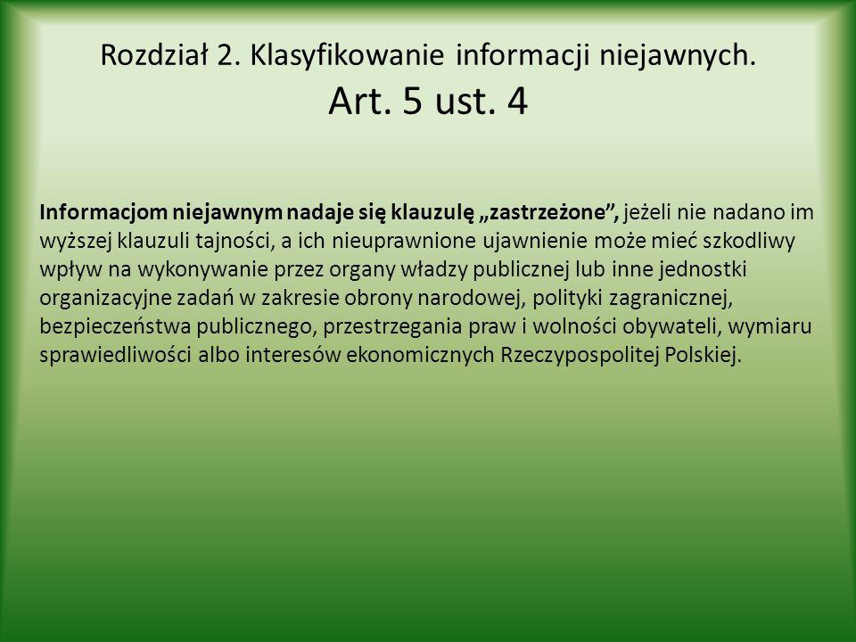 Rozdział 2. Klasyfikowanie informacji niejawnych. Art. 5 ust. 4
