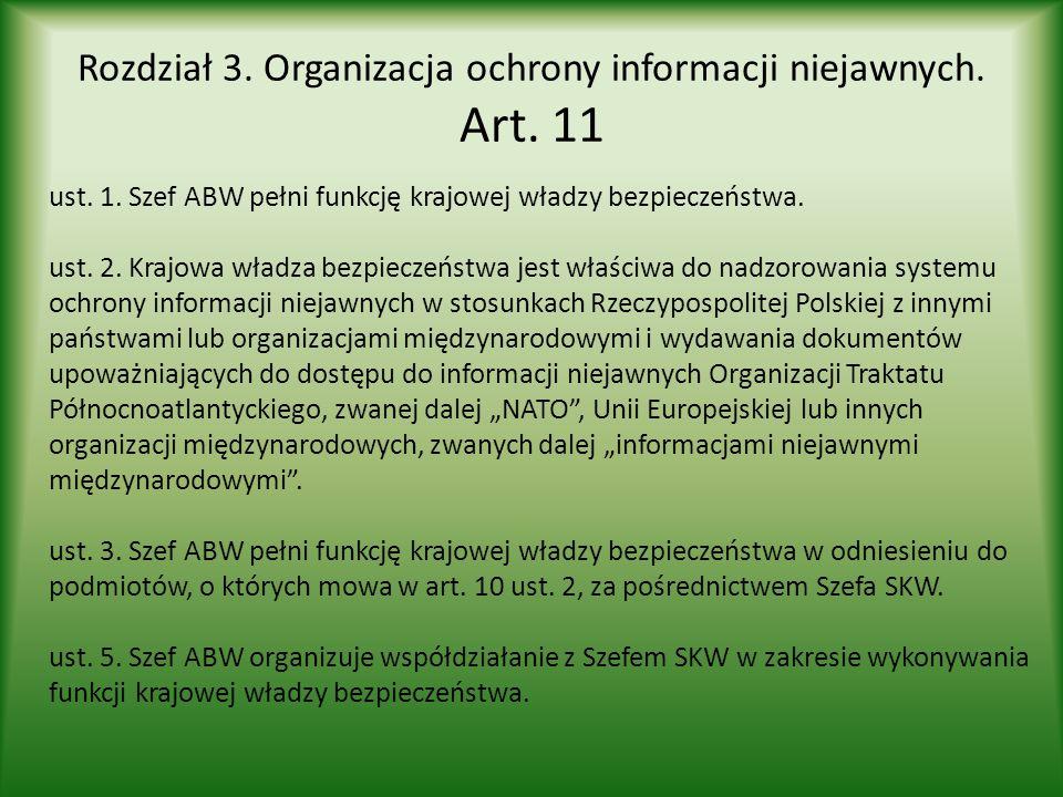 Rozdział 3. Organizacja ochrony informacji niejawnych. Art. 11