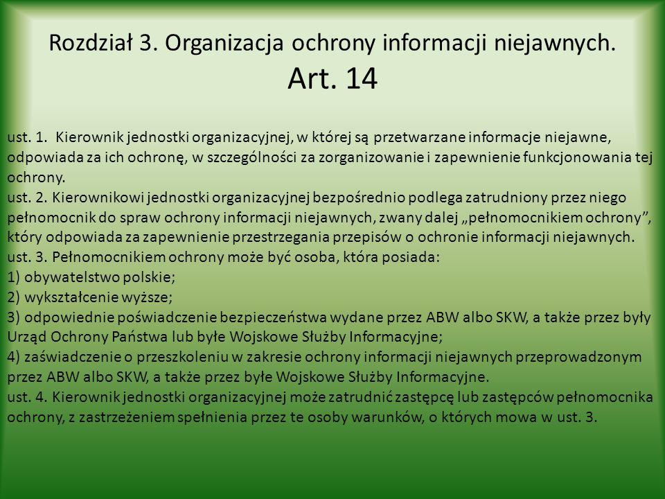 Rozdział 3. Organizacja ochrony informacji niejawnych. Art. 14