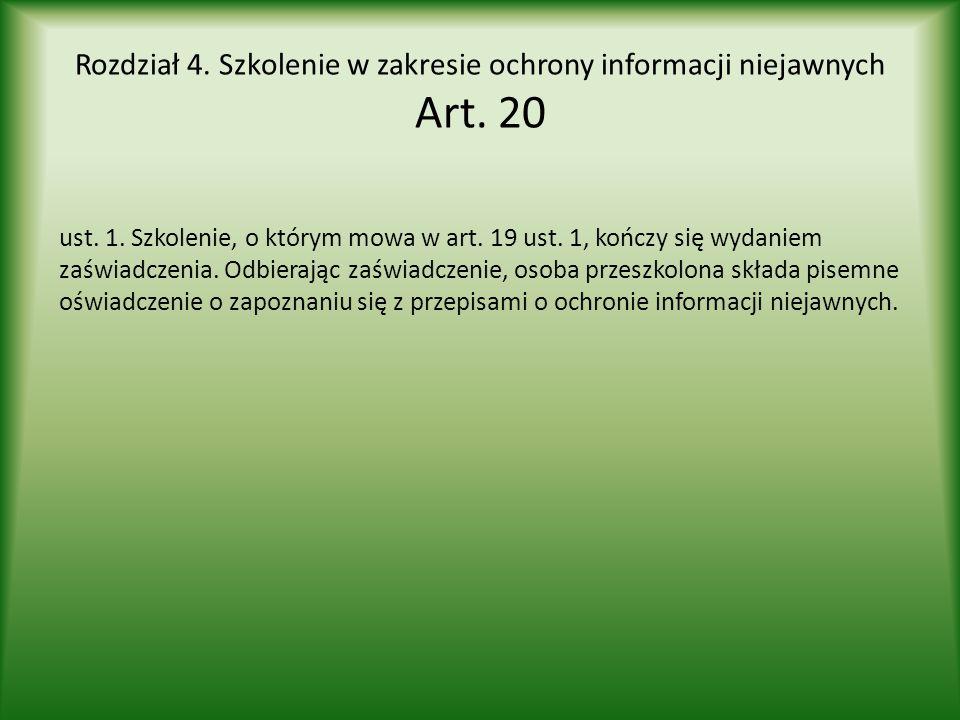 Rozdział 4. Szkolenie w zakresie ochrony informacji niejawnych Art. 20