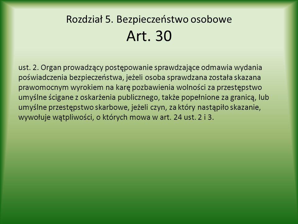 Rozdział 5. Bezpieczeństwo osobowe Art. 30