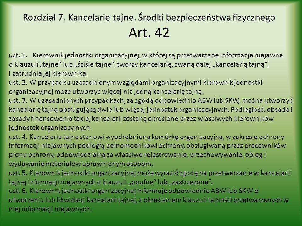 Rozdział 7. Kancelarie tajne. Środki bezpieczeństwa fizycznego Art. 42