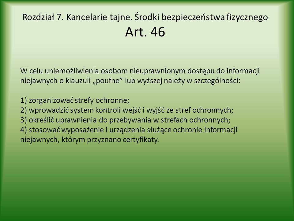 Rozdział 7. Kancelarie tajne. Środki bezpieczeństwa fizycznego Art. 46