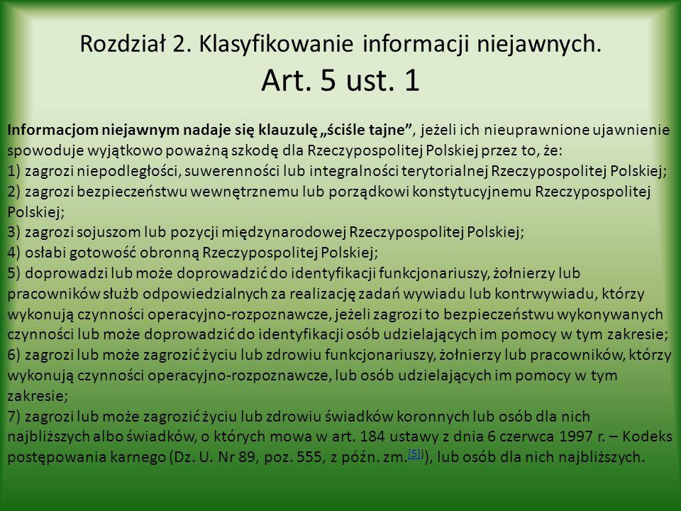Rozdział 2. Klasyfikowanie informacji niejawnych. Art. 5 ust. 1