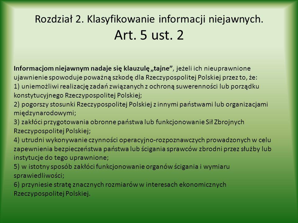 Rozdział 2. Klasyfikowanie informacji niejawnych. Art. 5 ust. 2