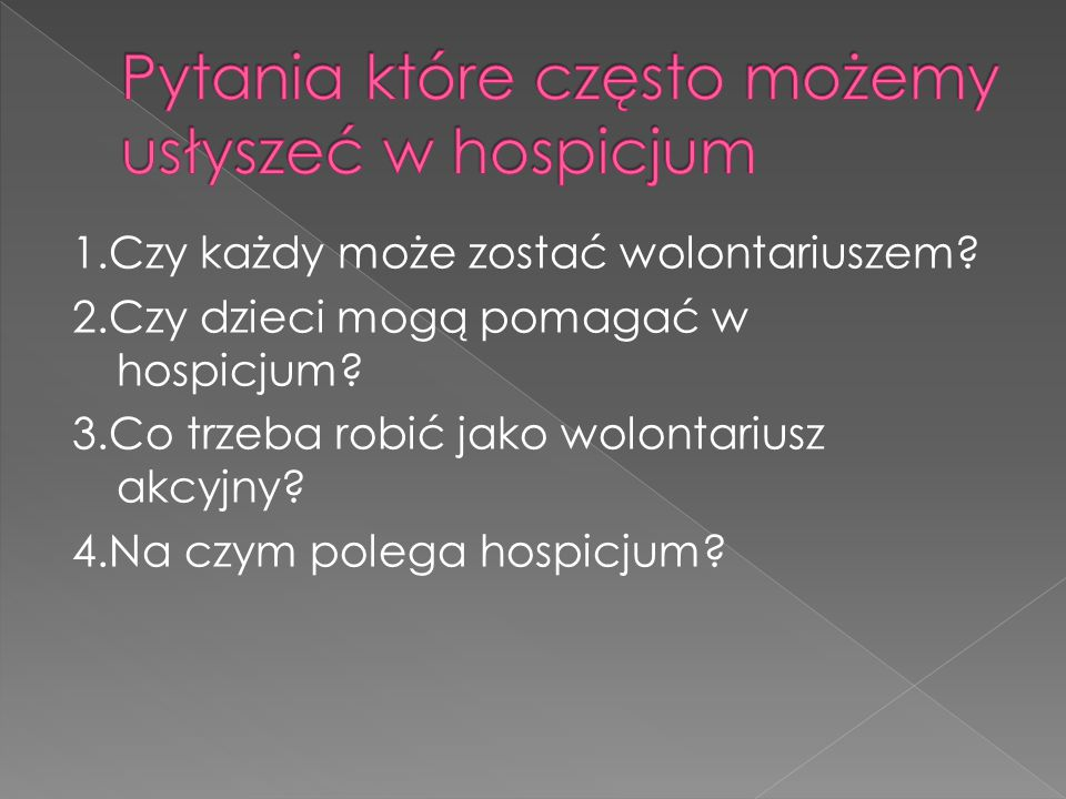 Pytania które często możemy usłyszeć w hospicjum