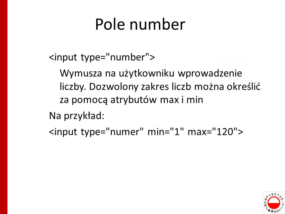 Pole number <input type= number >