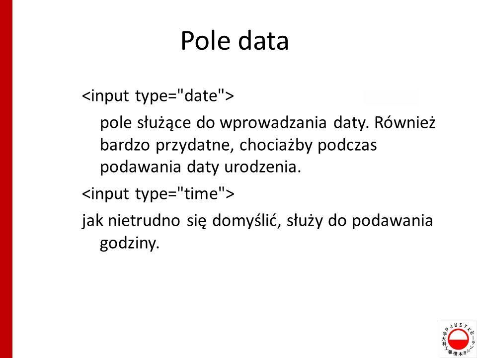 Pole data <input type= date >