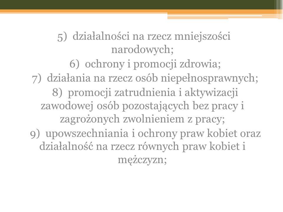 5) działalności na rzecz mniejszości narodowych;