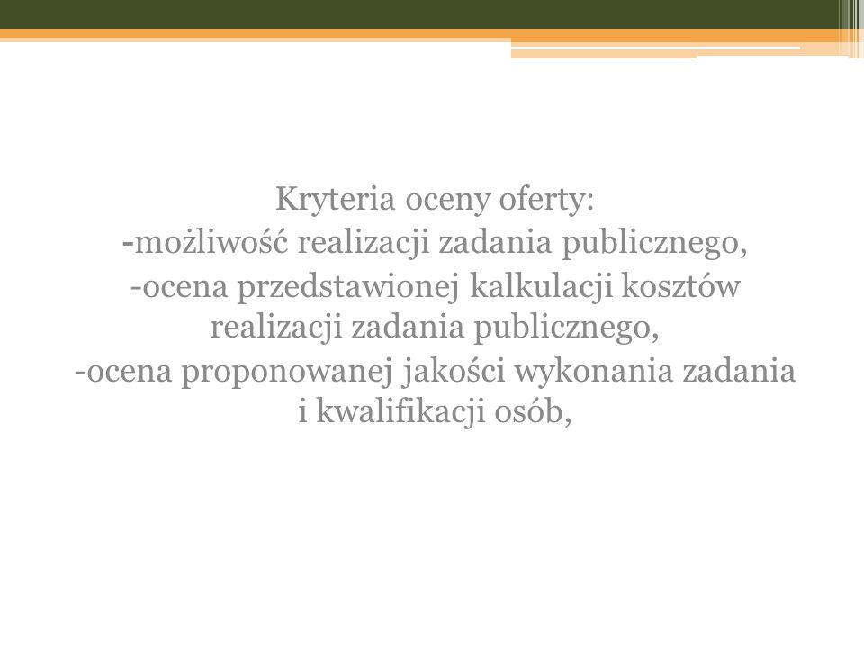 Kryteria oceny oferty: -możliwość realizacji zadania publicznego,