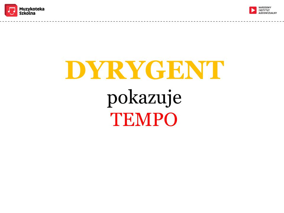 DYRYGENT pokazuje TEMPO