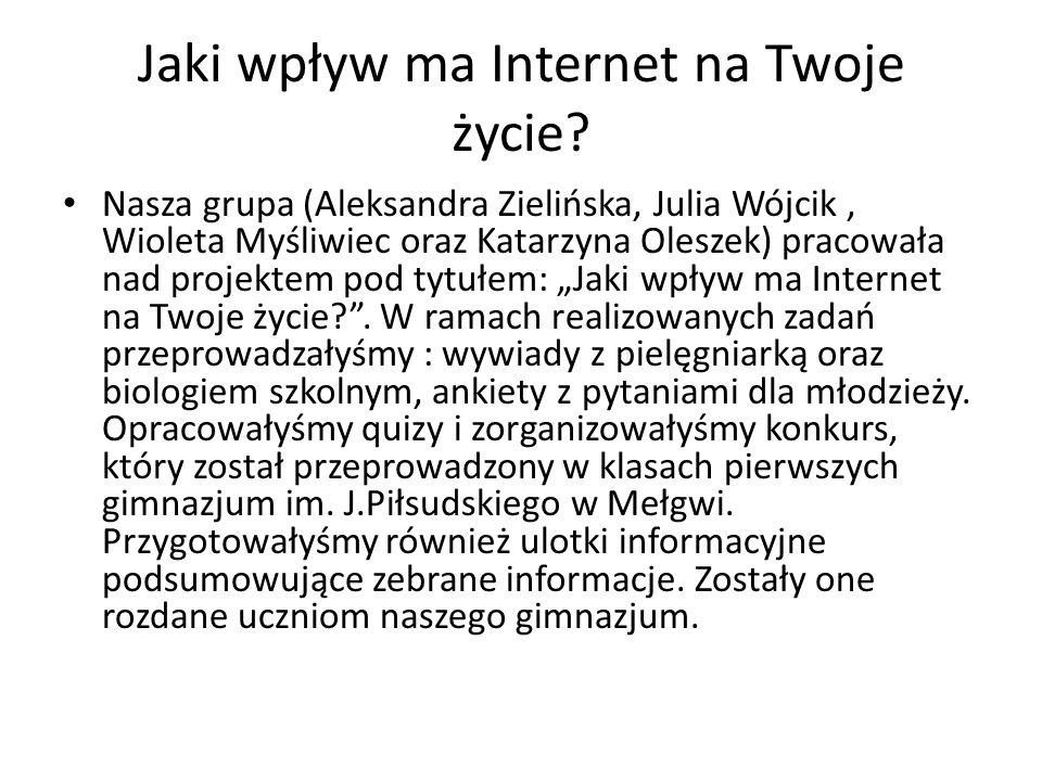 Jaki wpływ ma Internet na Twoje życie