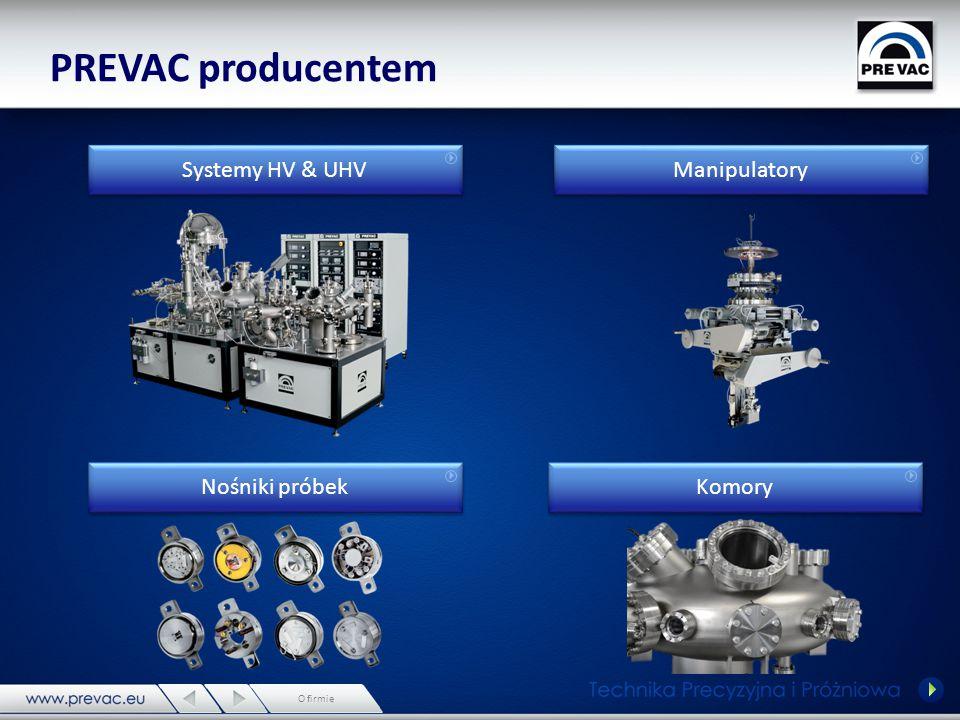 PREVAC producentem Systemy HV & UHV Manipulatory Nośniki próbek Komory