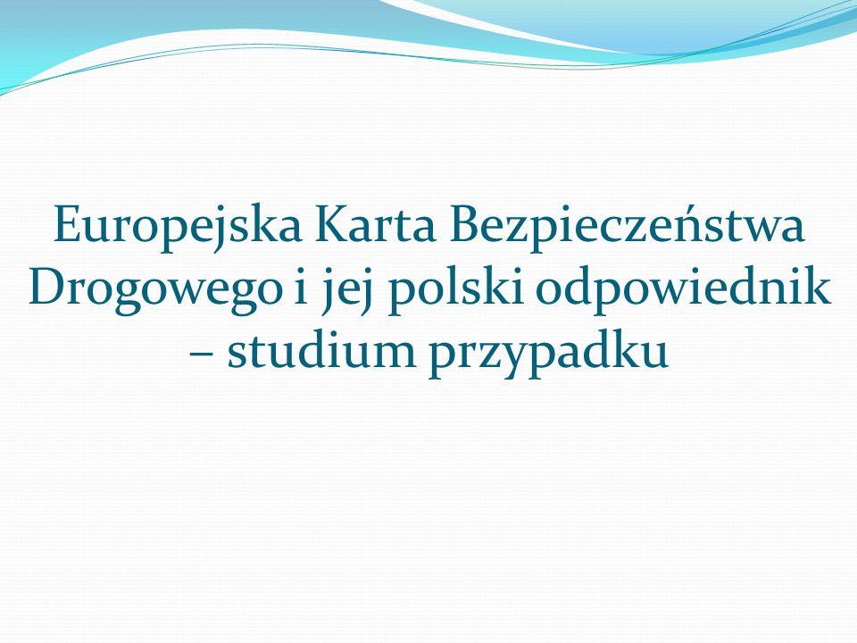 Europejska Karta Bezpieczeństwa Drogowego i jej polski odpowiednik – studium przypadku