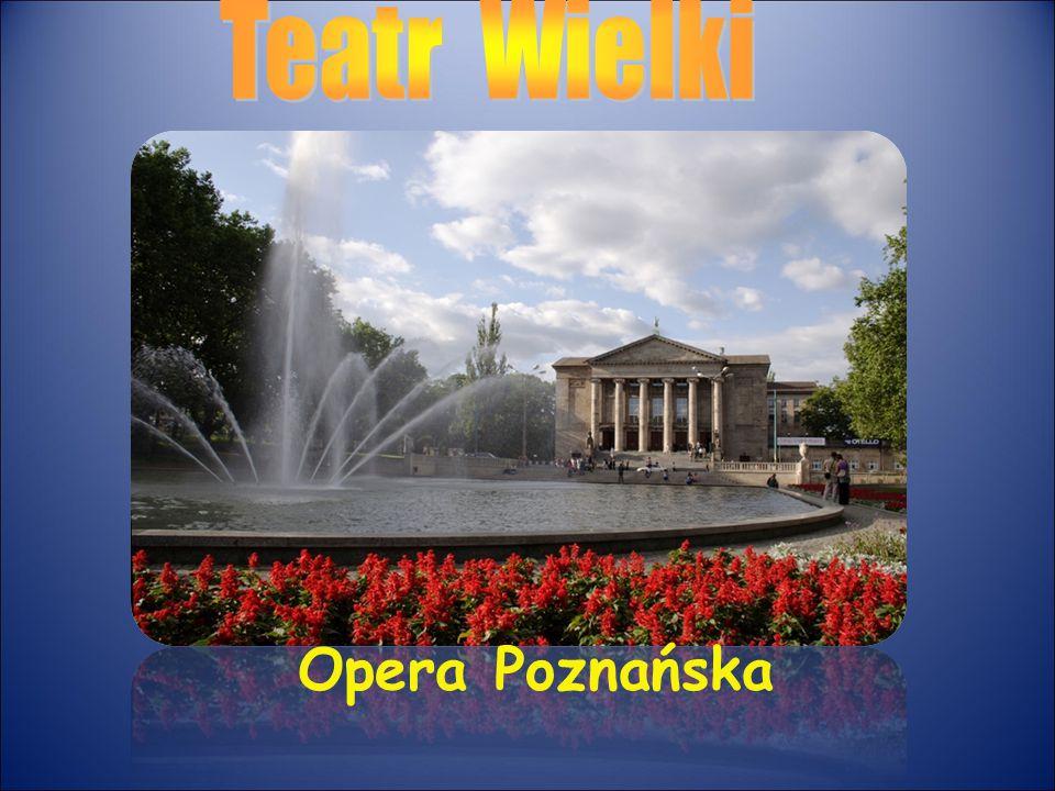 Teatr Wielki Opera Poznańska