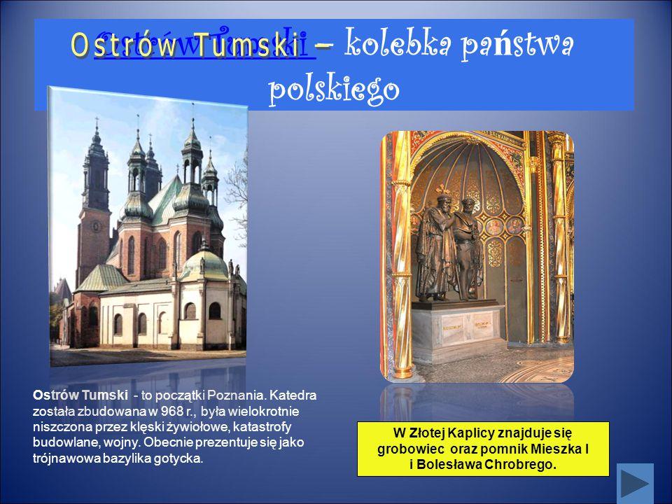 Ostrów Tumski – kolebka państwa polskiego