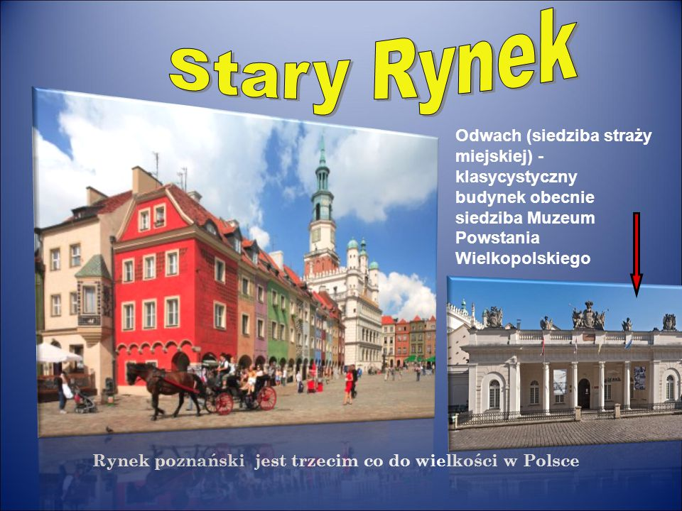 Stary Rynek Odwach (siedziba straży miejskiej) - klasycystyczny budynek obecnie siedziba Muzeum Powstania Wielkopolskiego.