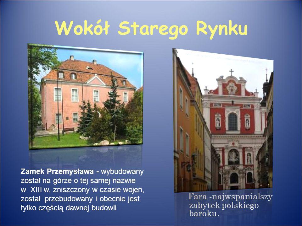 Wokół Starego Rynku Fara -najwspanialszy zabytek polskiego baroku.
