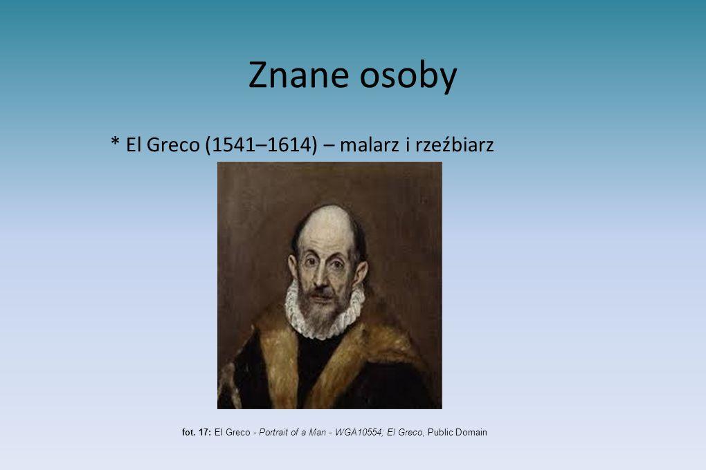 * El Greco (1541–1614) – malarz i rzeźbiarz
