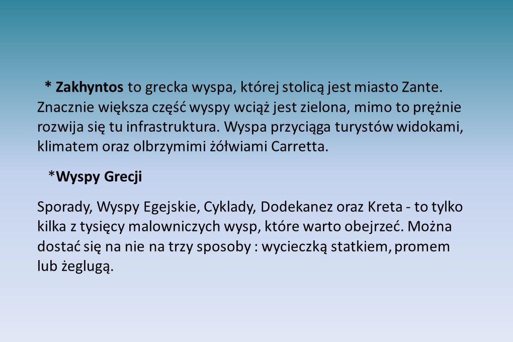 Zakhyntos to grecka wyspa, której stolicą jest miasto Zante