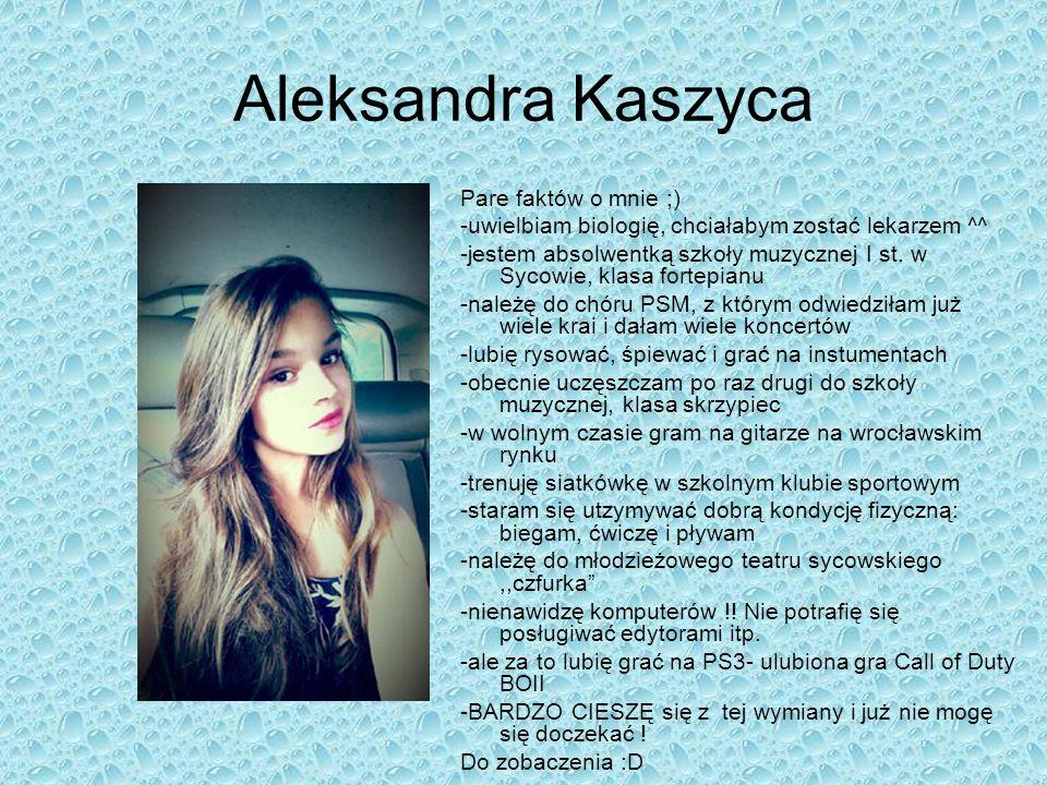 Aleksandra Kaszyca Pare faktów o mnie ;)