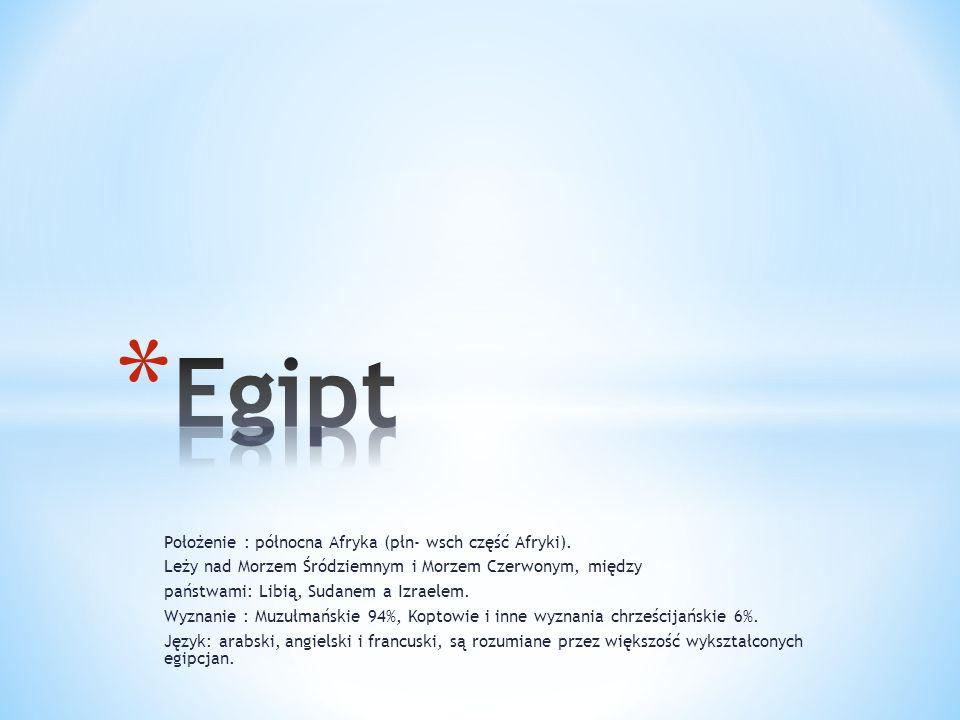 Egipt Położenie : północna Afryka (płn- wsch część Afryki).