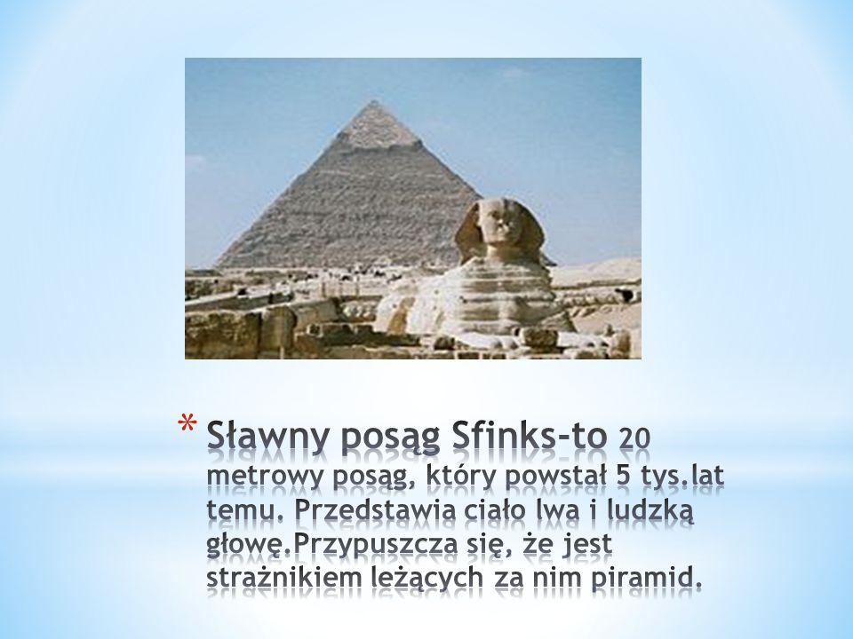Sławny posąg Sfinks-to 20 metrowy posąg, który powstał 5 tys. lat temu
