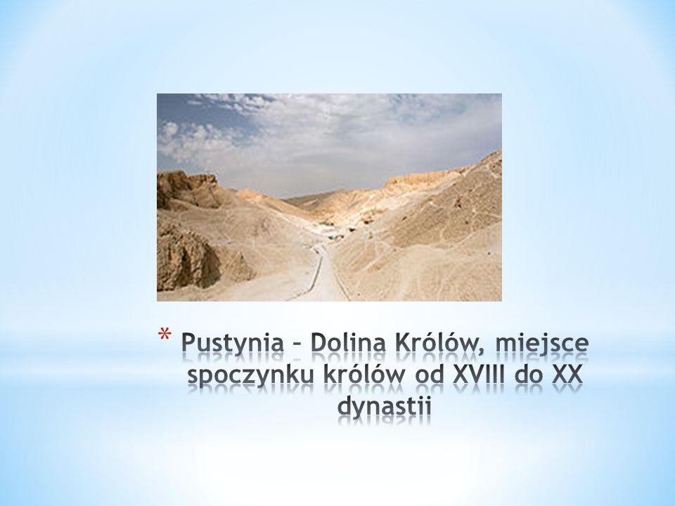 Pustynia – Dolina Królów, miejsce spoczynku królów od XVIII do XX dynastii