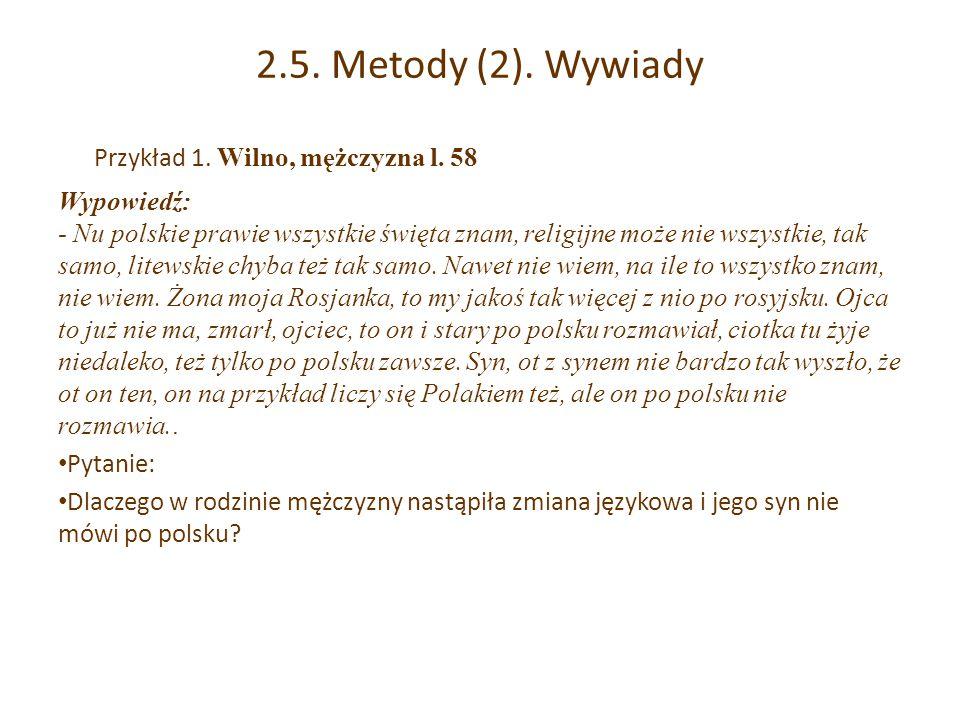 2.5. Metody (2). Wywiady Przykład 1. Wilno, mężczyzna l. 58