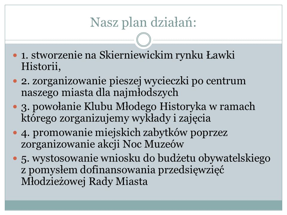 Nasz plan działań: 1. stworzenie na Skierniewickim rynku Ławki Historii,
