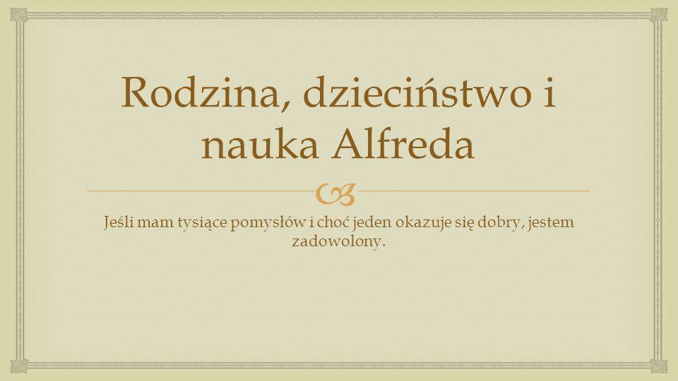 Rodzina, dzieciństwo i nauka Alfreda