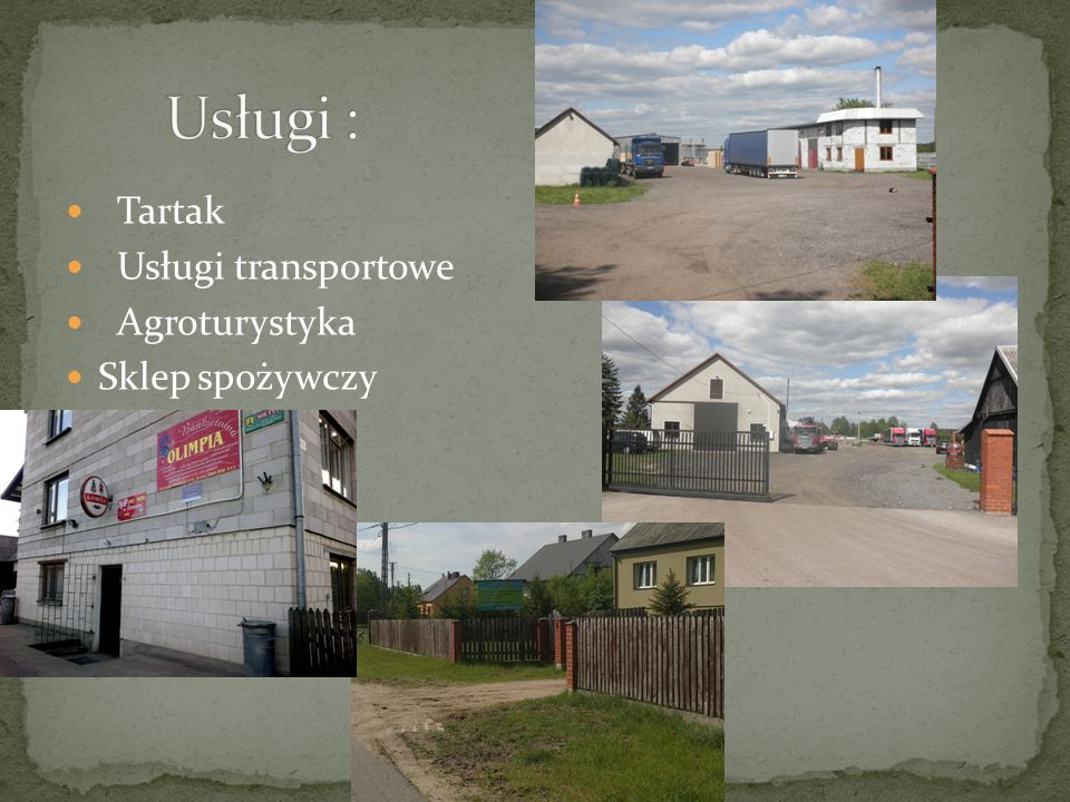 Usługi : Tartak Usługi transportowe Agroturystyka Sklep spożywczy