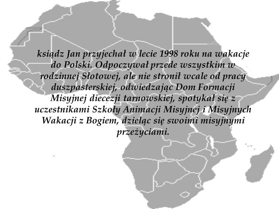 ksiądz Jan przyjechał w lecie 1998 roku na wakacje do Polski