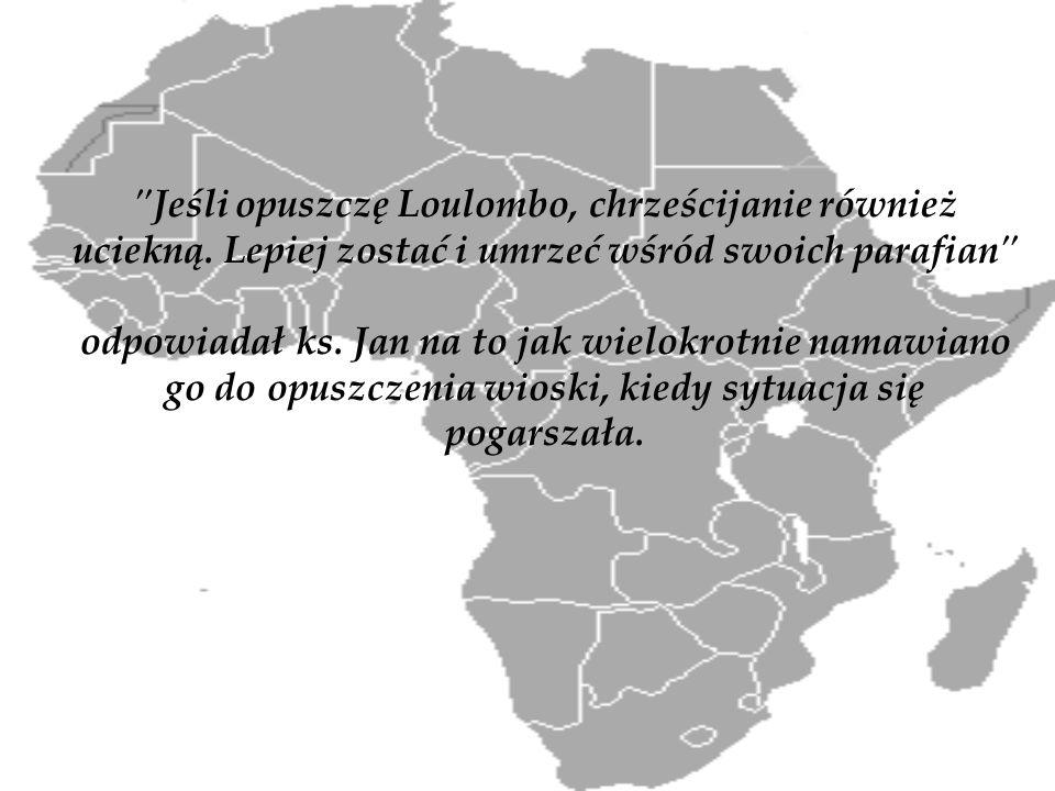 Jeśli opuszczę Loulombo, chrześcijanie również uciekną