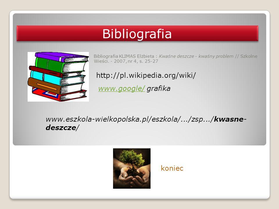 Bibliografia http://pl.wikipedia.org/wiki/ www.google/ grafika