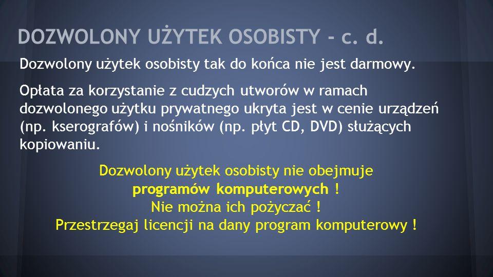 DOZWOLONY UŻYTEK OSOBISTY - c. d.