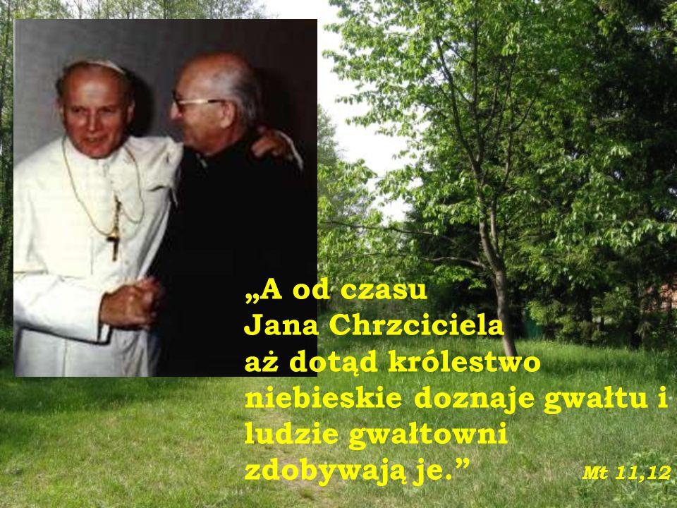 """""""A od czasu Jana Chrzciciela."""
