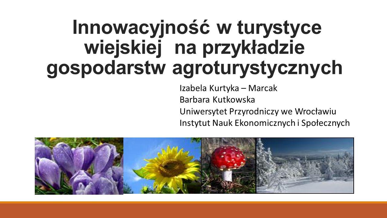 Innowacyjność w turystyce wiejskiej na przykładzie gospodarstw agroturystycznych