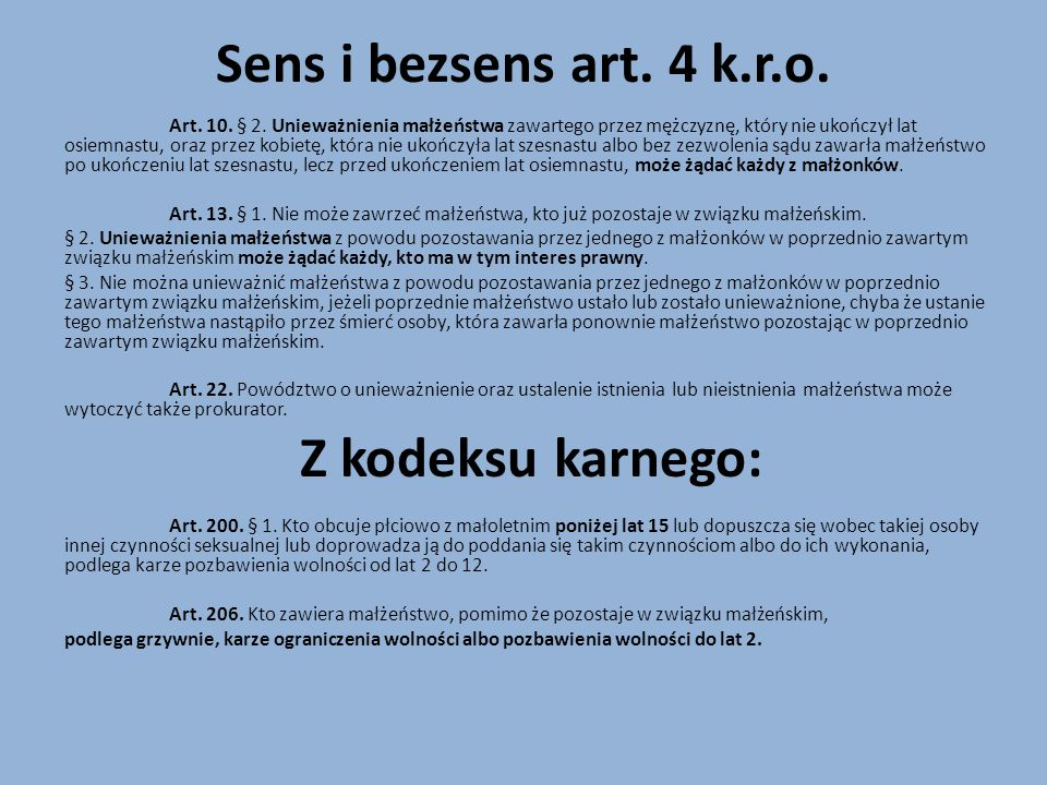 Sens i bezsens art. 4 k.r.o. Z kodeksu karnego: