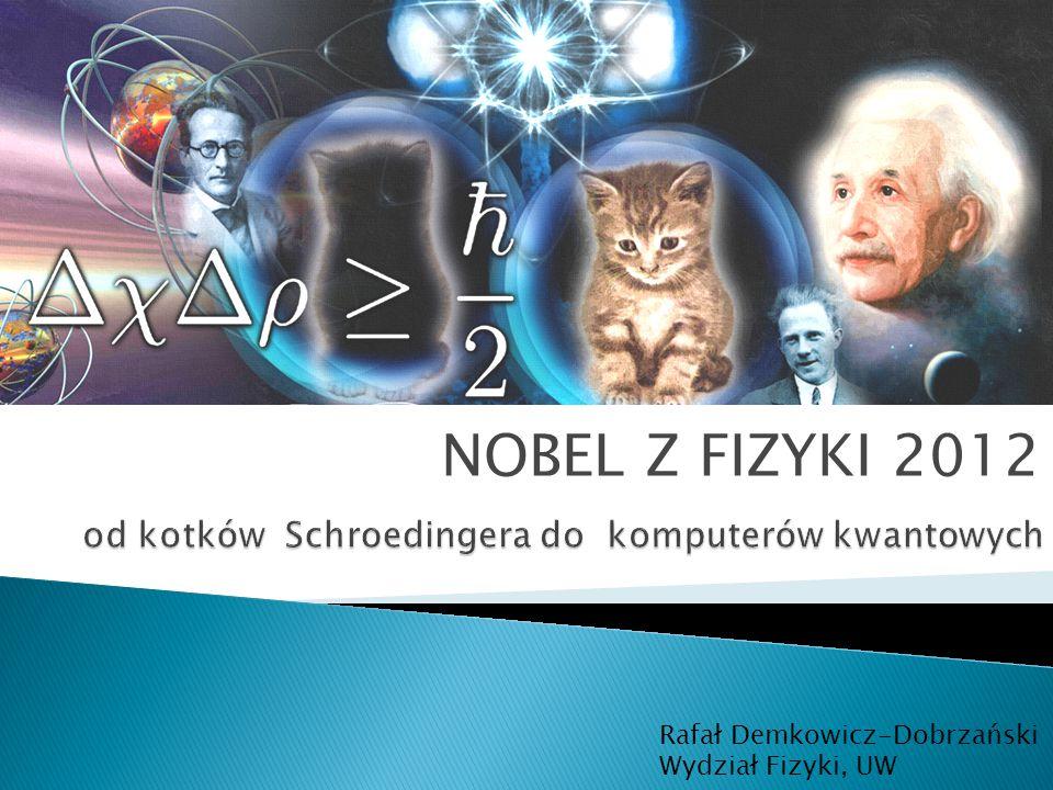 od kotków Schroedingera do komputerów kwantowych