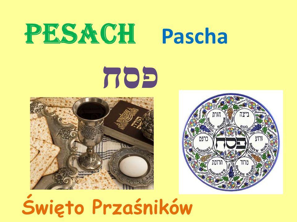 Pesach Pascha פסח Święto Przaśników