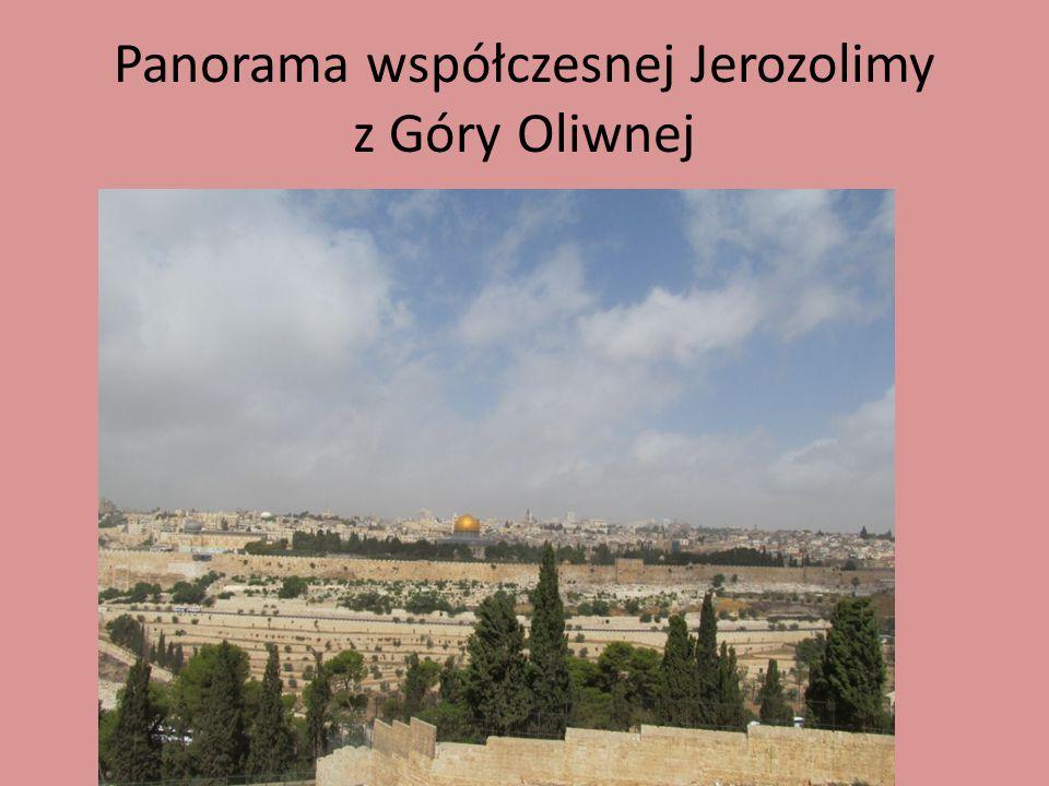 Panorama współczesnej Jerozolimy z Góry Oliwnej