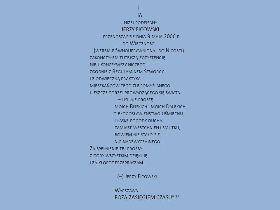 † JA niżej podpisany JERZY FICOWSKI przenosząc się dnia 9 maja 2006 r