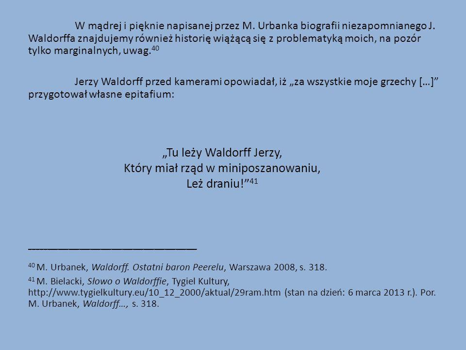 """""""Tu leży Waldorff Jerzy, Który miał rząd w miniposzanowaniu,"""