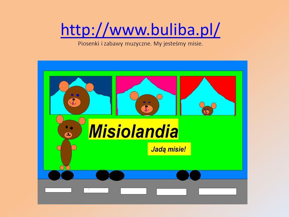 http://www.buliba.pl/ Piosenki i zabawy muzyczne. My jesteśmy misie.