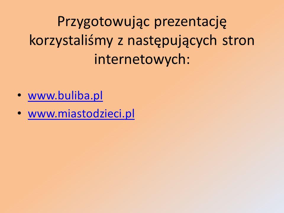 Przygotowując prezentację korzystaliśmy z następujących stron internetowych: